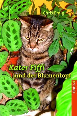 Kater Fiffi und der Blumentopf von Emig,  Chris