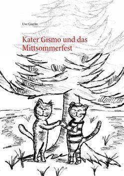 Kater Gismo und das Mittsommerfest von Goeritz,  Uwe