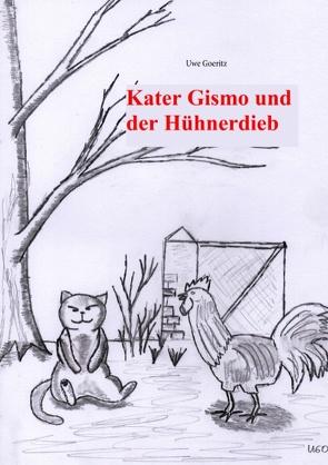 Kater Gismo und der Hühnerdieb von Goeritz,  Uwe