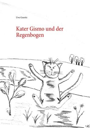 Kater Gismo und der Regenbogen von Goeritz,  Uwe