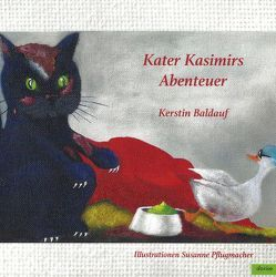 Kater Kasimirs Abenteuer von Baldauf,  Kerstin, Pflugmacher,  Susanne