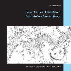 Kater Leo, der Flederkater: Auch Katzen können fliegen von Thümmler,  Silke