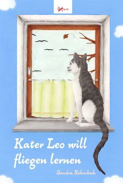 Kater Leo will fliegen lernen von Arauner,  Corinna, Rehschuh,  Sandra