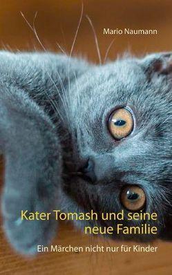 Kater Tomash und seine neue Familie von Naumann,  Mario