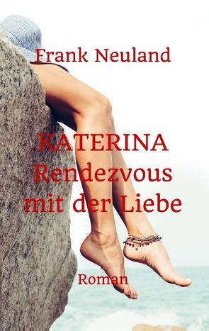 Katerina von Neuland,  Frank