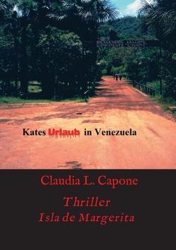 Kates Urlaub in Venezuela von L. Capone,  Claudia