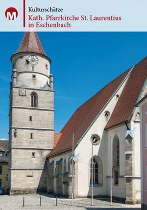 Kath. Pfarrkirche St. Laurentius in Eschenbach von Morsbach,  Peter, Richter,  Gerald