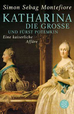 Katharina die Große und Fürst Potemkin von Rullkötter,  Bernd, Sebag Montefiore,  Simon