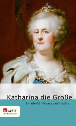 Katharina die Große von Neumann-Hoditz,  Reinhold