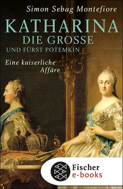 Katharina die Große und Fürst Potemkin von Baumann,  Sabine, Rullkötter,  Bernd, Sebag Montefiore,  Simon