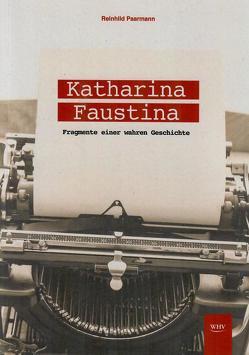 Katharina Faustina von Paarmann,  Reinhild