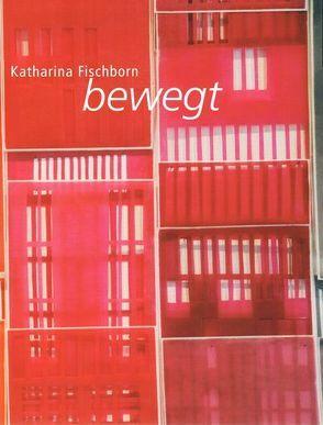 Katharina Fischborn: bewegt von Nix-Hauck,  Nicole