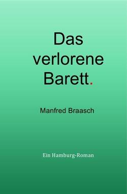 Katharina Jensen Romane / Das verlorene Barett von Braasch,  Manfred