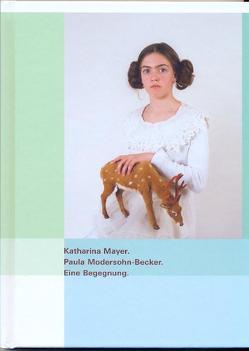 Katharina Mayer. Paula Modersohn-Becker von Stamm,  Rainer