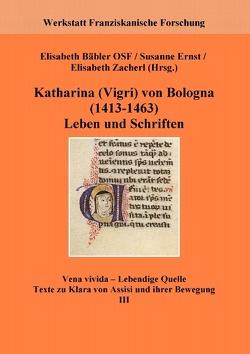 Katharina Vigri von Bologna (1413-1463) von Bäbler,  Elisabeth, Ernst,  Susanne, Werkstatt Franziskanische Forschung,  ., Zacherl,  Elisabeth