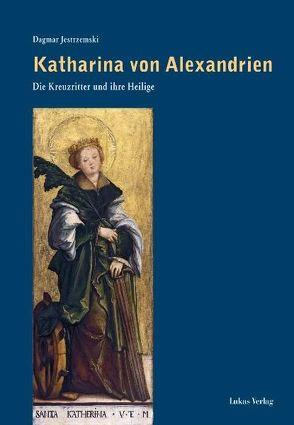 Katharina von Alexandrien von Jestrzemski,  Dagmar