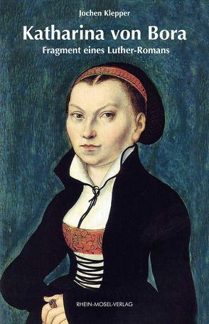 Katharina von Bora von Klepper,  Jochen, Luserke-Jaqui,  Matthias
