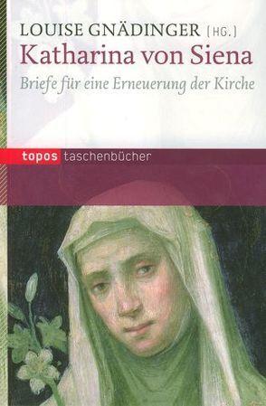 Katharina von Siena von Gnädinger,  Louise