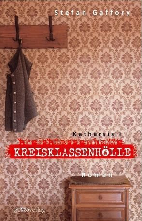 Katharsis I – Kreisklassenhölle von Gaffory,  Stefan