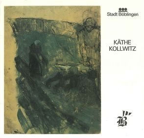 Käthe Kollwitz von Kollwitz,  Käthe, Scholz,  Günter, Thiem,  Gunter, Vogelgsang,  Alexander