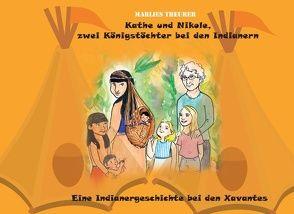 Kathe und Nikole – Zwei Königstöchter bei den Indianern von Theurer,  Marlies