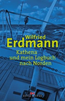 Kathena und mein Logbuch nach Norden von Erdmann,  Wilfried