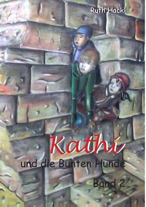 Kathi und die Bunten Hunde von Hackl,  Ruth