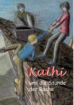 Kathi und die Stunde der Rache von Hackl,  Ruth