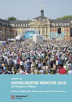 Katholikentag Münster 2018 von Ahlke,  Matthias, Gerharz,  Wilfried, Loy,  Johannes, Pier,  Gunnar A., Werner,  Oliver