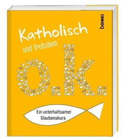 Katholisch & trotzdem okay von Grossmann,  Brigitte
