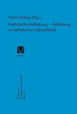 Katholische Aufklärung – Aufklärung im katholischen Deutschland von Klueting,  Harm