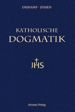 Katholische Dogmatik von Diekamp,  Franz, Jüssen,  Klaudius