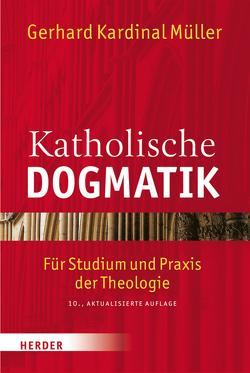 Katholische Dogmatik von Müller,  Gerhard Ludwig