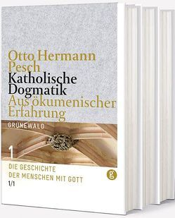 Katholische Dogmatik aus ökumenischer Erfahrung von Pesch,  Otto Hermann