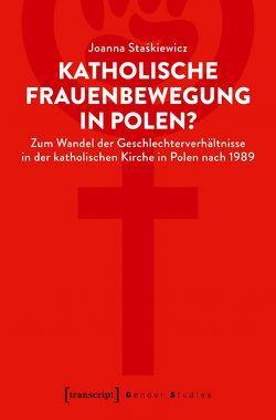 Katholische Frauenbewegung in Polen? von Staskiewicz,  Joanna