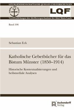 Katholische Gebetbücher im Bistum Münster (1850-1914) von Eck,  Sebastian