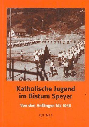 Katholische Jugend im Bistum Speyer von Archiv des Bistums Speyer