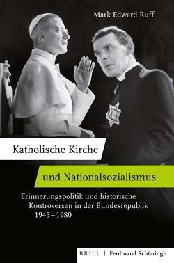 Katholische Kirche und Nationalsozialismus von Ruff,  Mark Edward