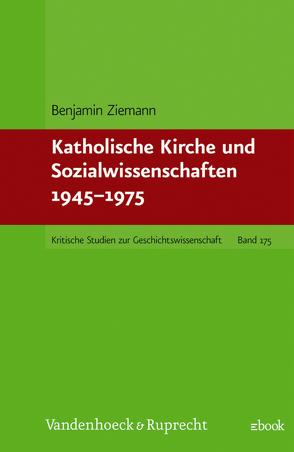 Katholische Kirche und Sozialwissenschaften 1945–1975 von Ziemann,  Benjamin