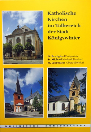 Katholische Kirchen im Talbereich der Stadt Königswinter von Schlossmacher,  Norbert
