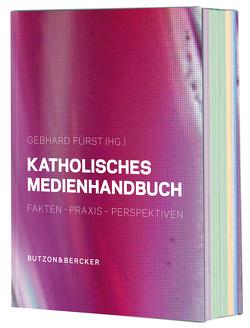 Katholisches Medienhandbuch von Fürst,  Gebhard, Hober,  David, Holtkamp,  Jürgen