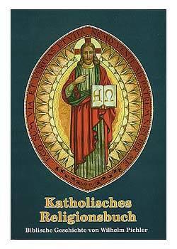 Katholisches Religionsbuch von Pichler,  Wilhelm