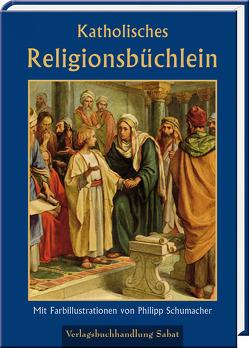 Katholisches Religionsbüchlein von Pichler,  Wilhelm, Schumacher,  Philipp