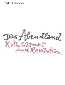 Katholizismus und Revolution von Otterbeck,  F. N.