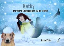 Kathy das freche Schlossgespenst und der Winter von Pfolz,  Karin