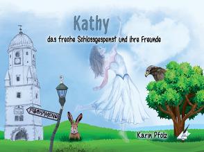 Kathy das freche Schlossgespenst und ihre Freunde von Pfolz,  Karin