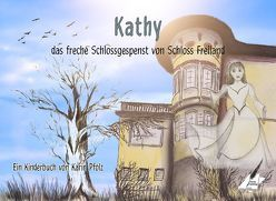 Kathy, das freche Schlossgespenst von Schloss Freiland von Karin,  Pfolz