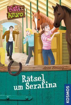 Kati und Azuro, 4, Rätsel um Serafina von Benzing,  Anna, Reitz,  Nadine