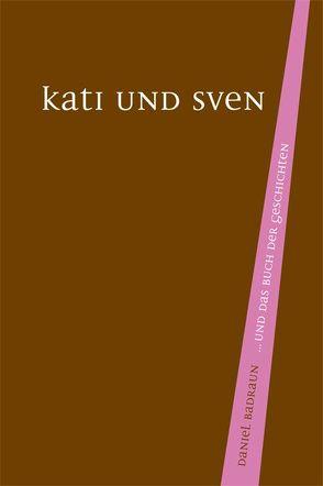 Kati und Sven von Badraun,  Daniel