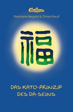 Kato-Prinzip / Das Prinzip des Da-Seins von Bergold,  Dr. Stephanie, Preuss,  Otmar